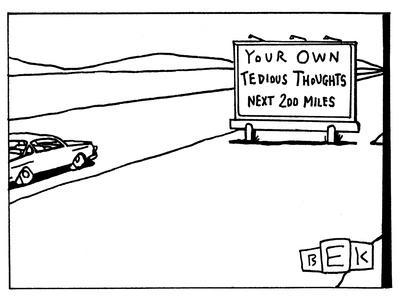 https://imgc.artprintimages.com/img/print/car-passes-road-sign-that-reads-your-own-tedious-thoughts-next-200-miles-new-yorker-cartoon_u-l-pgsqiy0.jpg?p=0