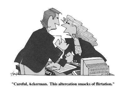 """Careful, Ackerman.  This altercation smacks of flirtation."" - Cartoon-William Haefeli-Premium Giclee Print"
