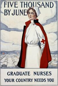 Five Thousand Nurses by June - Graduate Nurses Your Country Needs You Poster by Carl Rakeman