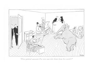 """""""First political cartoonist I've ever seen who draws from live models."""" - New Yorker Cartoon by Carl Rose"""