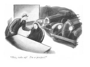 """Hey, wake up! I'm a prospect!"" - New Yorker Cartoon by Carl Rose"