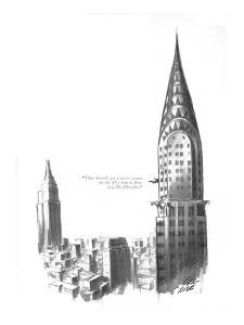 """""""They haven't got a single tenant on the fifty-fourth floor yet, Mr. Chrys?"""" - New Yorker Cartoon by Carl Rose"""