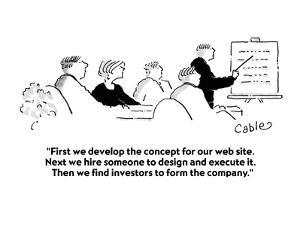 """""""First we develop the concept for our web site.  Next we hire someone to d?"""" - Cartoon by Carole Cable"""