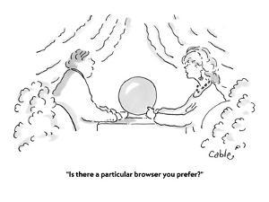 """""""Is there a particular browser you prefer?"""" - Cartoon by Carole Cable"""