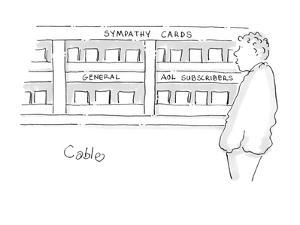 Man looking at greeting cards; one of the sections of cards he sees reads ? - Cartoon by Carole Cable