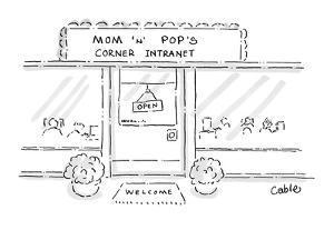 Mom 'n' Pop's Corner Intranet - Cartoon by Carole Cable