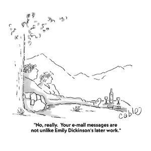 """""""No, really.  Your e-mail messages are not unlike Emily Dickinson's later ?"""" - Cartoon by Carole Cable"""