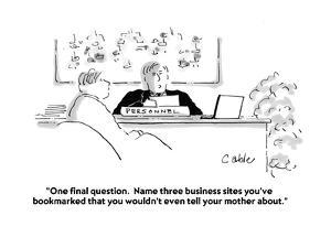 """""""One final question.  Name three business sites you've bookmarked that you?"""" - Cartoon by Carole Cable"""