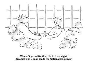 """""""We can't go on like this, Herb.  Last night I dreamed our  e-mail made th?"""" - New Yorker Cartoon by Carole Cable"""