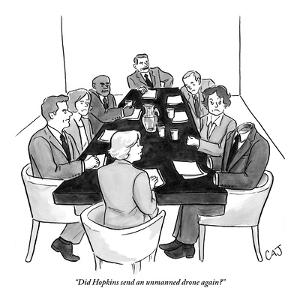 """Did Hopkins send an unmanned drone again?"" - New Yorker Cartoon by Carolita Johnson"