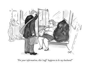 """""""For your information, this 'stuff' happens to be my husband!"""" - New Yorker Cartoon by Carolita Johnson"""