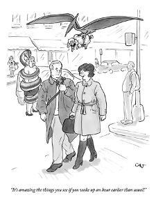 """""""It's amazing the things you see if you wake up an hour earlier than usual?"""" - New Yorker Cartoon by Carolita Johnson"""