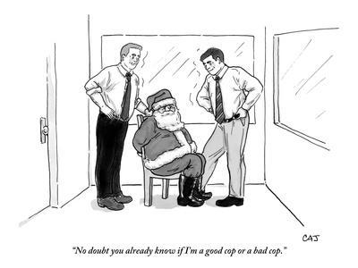 """""""No doubt you already know if I'm a good cop or a bad cop."""" - New Yorker Cartoon"""