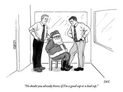 """No doubt you already know if I'm a good cop or a bad cop."" - New Yorker Cartoon by Carolita Johnson"