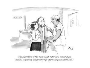 """""""The aftereffects of this near-death experience may include months to year..."""" - New Yorker Cartoon by Carolita Johnson"""