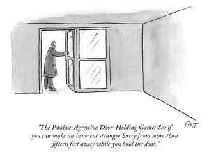 """""""The Passive-Agressive Door-Holding Game: See if you can make an innocent ?"""" - New Yorker Cartoon by Carolita Johnson"""