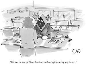 """""""Throw in one of those brochures about refinancing my home."""" - New Yorker Cartoon by Carolita Johnson"""