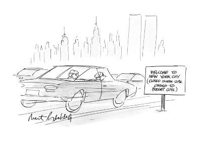 "Cars going by a sign which reads, ""Welcome to New York City (Closed 12noon? - New Yorker Cartoon-Mort Gerberg-Premium Giclee Print"