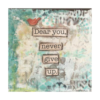 Dear You Never Give Up