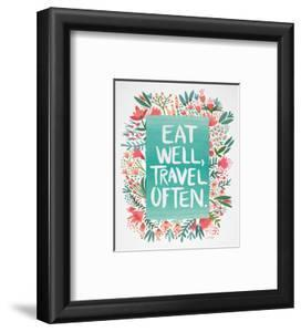 Eat Well Travel Often - Floral by Cat Coquillette