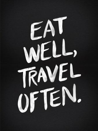 Eat Well Travel Often - White Ink