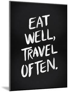 Eat Well Travel Often - White Ink by Cat Coquillette
