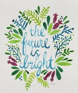 Future is Bright - Watercolor by Cat Coquillette