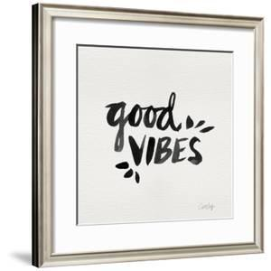 Good Vibes - Black Ink by Cat Coquillette