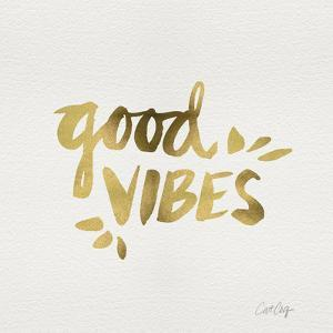 Good Vibes - Gold Ink by Cat Coquillette