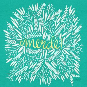 Merde – White on Turquoise by Cat Coquillette