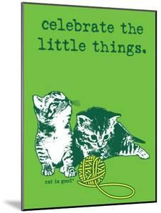 Celebrate the Little Things by Cat is Good