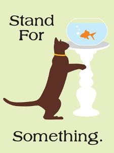 Stand for Something by Cat is Good