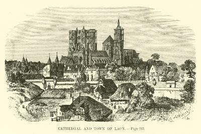 Cathedral and Town of Laon--Giclee Print