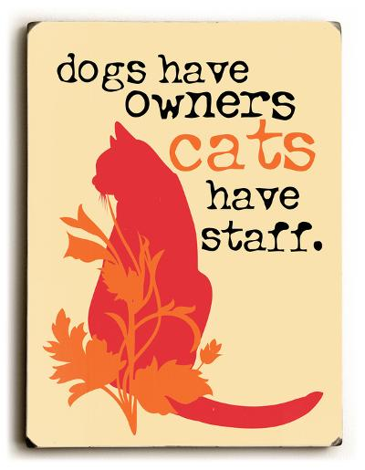 Cats have staff-Ginger Oliphant-Wood Sign