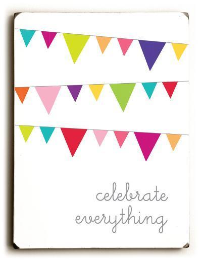 Celebrate Everythig--Wood Sign