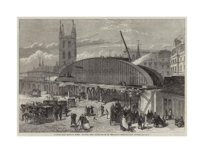 Charing-Cross Railway Works, Monster Iron Girder-Bridge at the London-Bridge Railway Station--Giclee Print