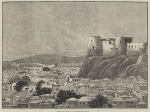 Herat, the Capital of Western Afghanistan by Charles Auguste Loye
