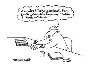 "A man thinking, ""A writer? she gasped, her perky breasts heaving."" ""God, I?"" - New Yorker Cartoon by Charles Barsotti"