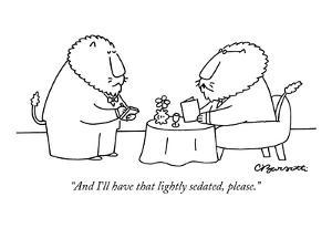 """""""And I'll have that lightly sedated, please."""" - New Yorker Cartoon by Charles Barsotti"""