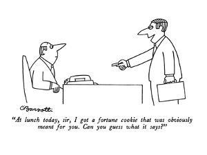 """""""At lunch today, sir, I got a fortune cookie that was obviously meant for ?"""" - New Yorker Cartoon by Charles Barsotti"""