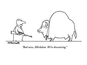 """Bad news, Mitchelson.  We're downsizing."" - New Yorker Cartoon by Charles Barsotti"
