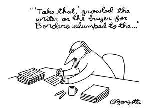 "Bearded writer writes in longhand: ""'Take that,' growled the writer as the? - New Yorker Cartoon by Charles Barsotti"
