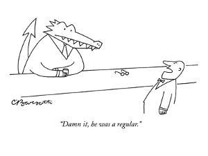 """""""Damn it, he was a regular."""" - New Yorker Cartoon by Charles Barsotti"""