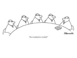"""""""Does everybody know everybody?"""" - New Yorker Cartoon by Charles Barsotti"""