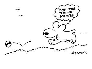 Dog chases after a ball.  - New Yorker Cartoon by Charles Barsotti