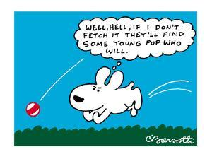 Dog thinks to himself: 'Well, hell, if I don't fetch it they'll find some ? - Cartoon by Charles Barsotti