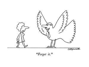 """""""Forget it."""" - New Yorker Cartoon by Charles Barsotti"""