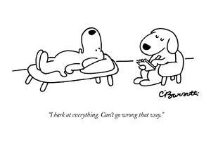 """""""I bark at everything. Can't go wrong that way."""" - New Yorker Cartoon by Charles Barsotti"""