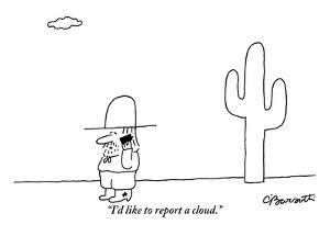 """I'd like to report a cloud."" - New Yorker Cartoon by Charles Barsotti"