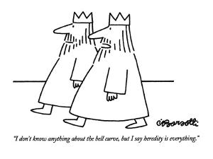 """""""I don't know anything about the bell curve, but I say heredity is everyth?"""" - New Yorker Cartoon by Charles Barsotti"""